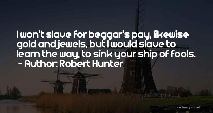 Robert Hunter Quotes 1984305