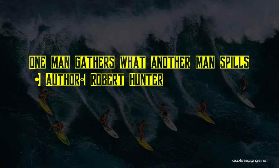 Robert Hunter Quotes 239668