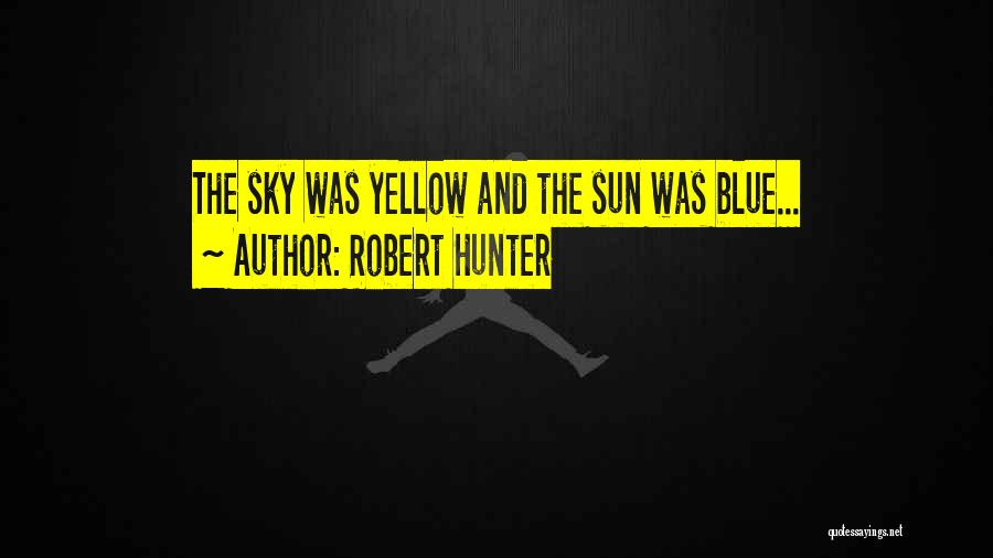 Robert Hunter Quotes 264914