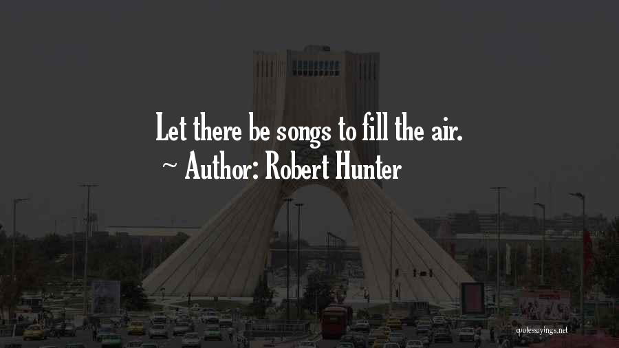 Robert Hunter Quotes 386845