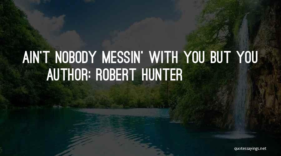 Robert Hunter Quotes 507553