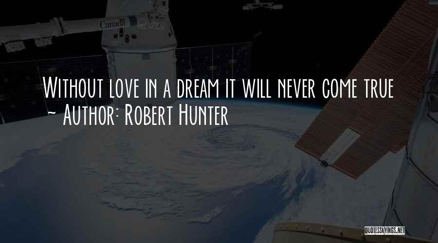 Robert Hunter Quotes 647075