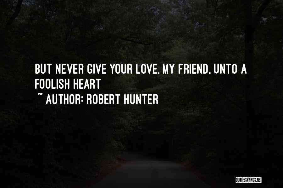 Robert Hunter Quotes 676985