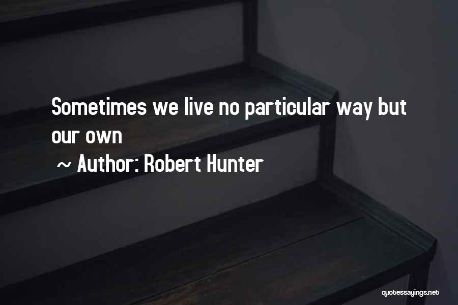 Robert Hunter Quotes 813701