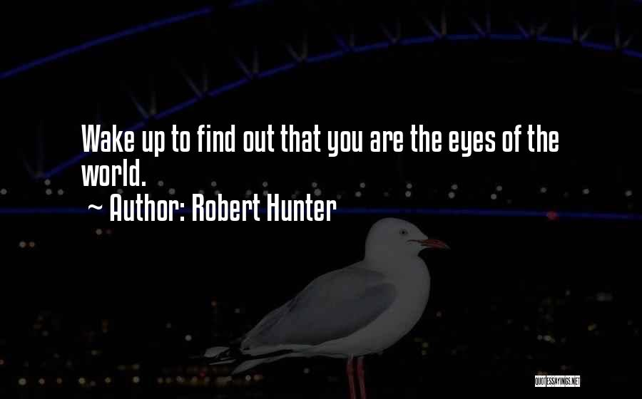 Robert Hunter Quotes 995597