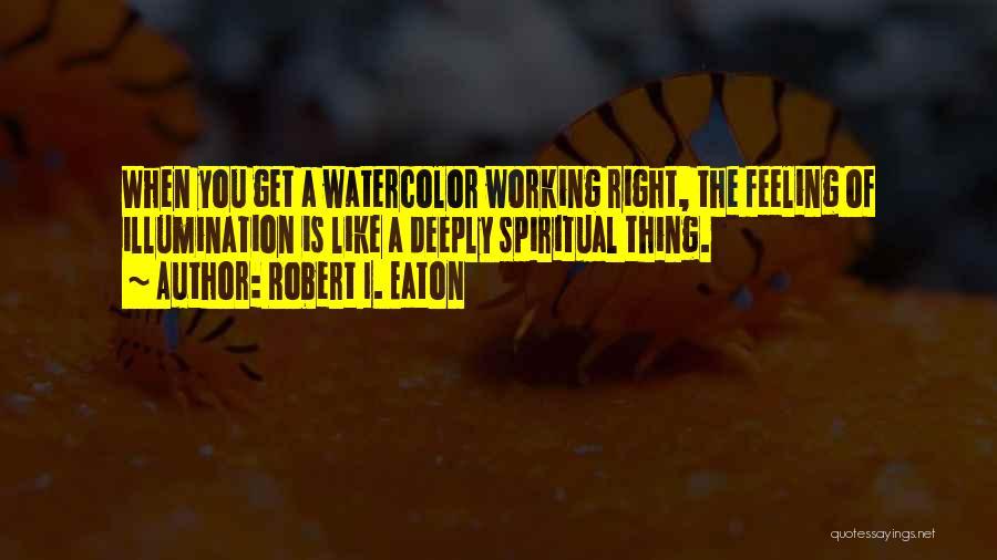 Robert I. Eaton Quotes 1499678