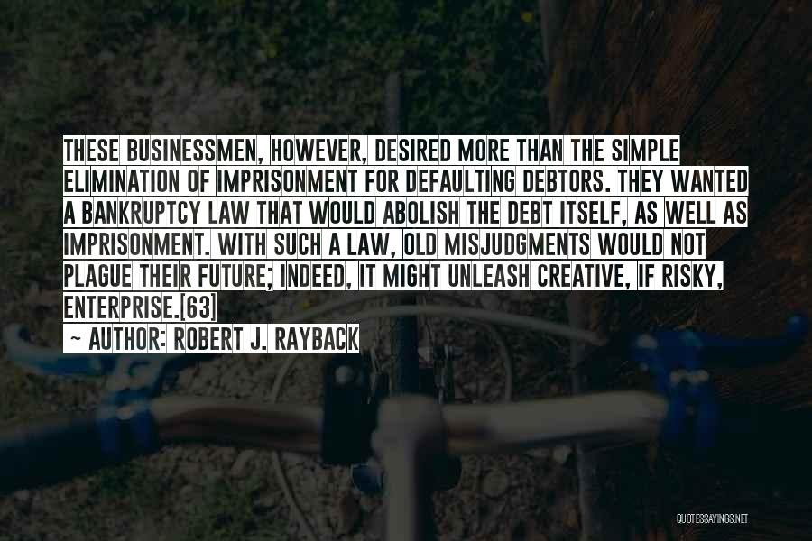 Robert J. Rayback Quotes 1216564
