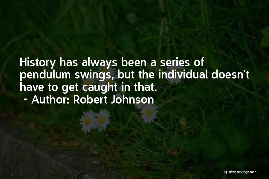 Robert Johnson Quotes 1287322