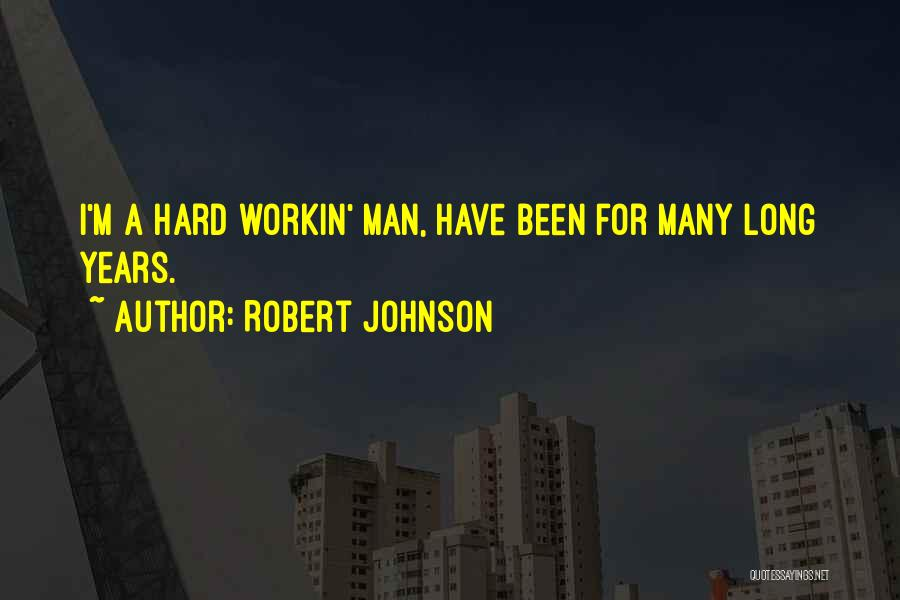 Robert Johnson Quotes 1414129
