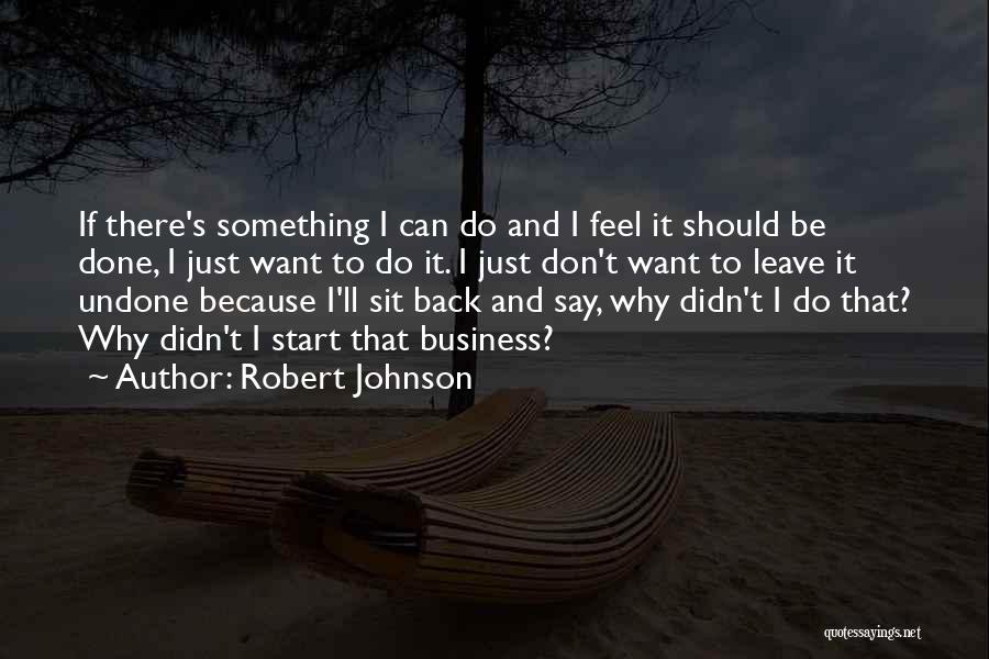 Robert Johnson Quotes 1505104