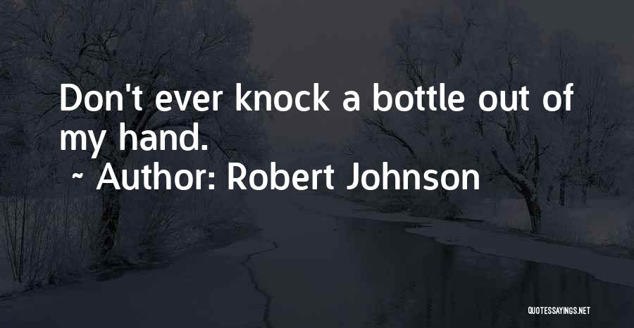 Robert Johnson Quotes 1650980
