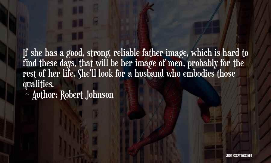 Robert Johnson Quotes 1796314