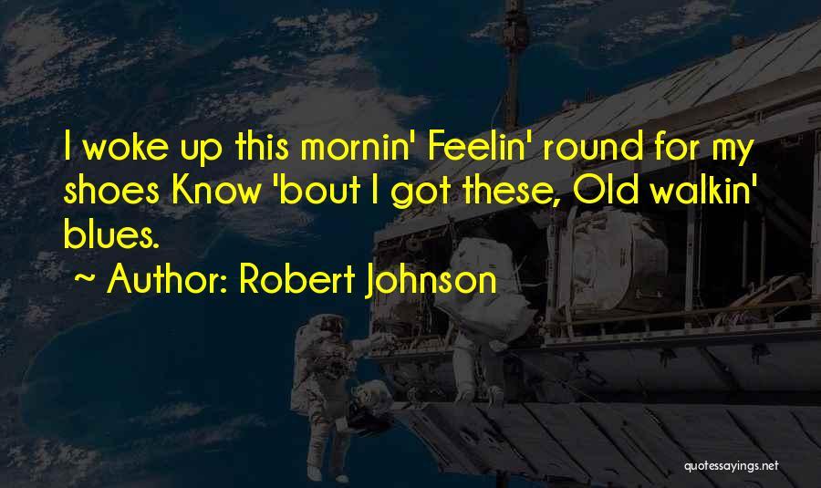 Robert Johnson Quotes 2004209