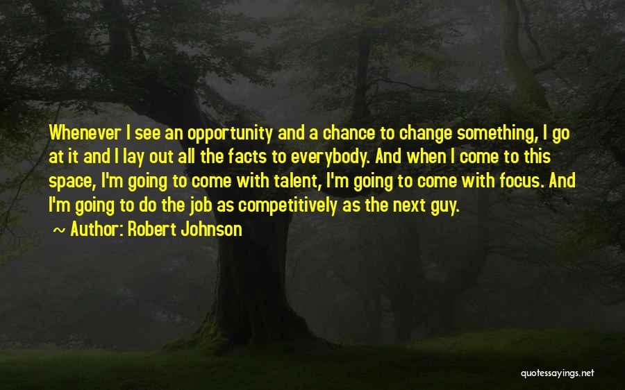 Robert Johnson Quotes 2208009