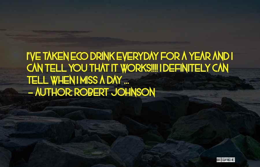 Robert Johnson Quotes 2230339