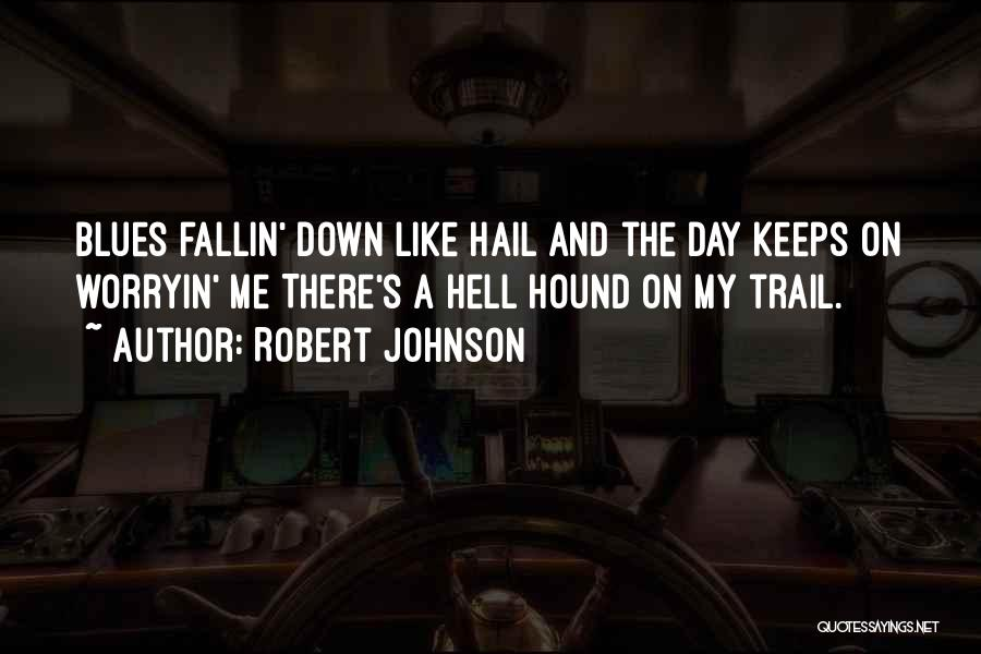 Robert Johnson Quotes 269090