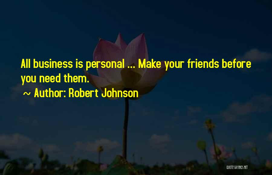 Robert Johnson Quotes 287629