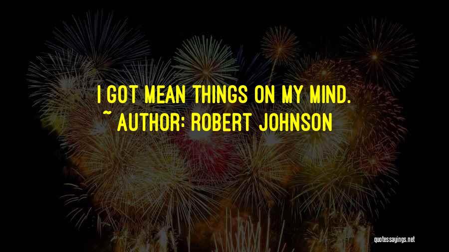 Robert Johnson Quotes 370513