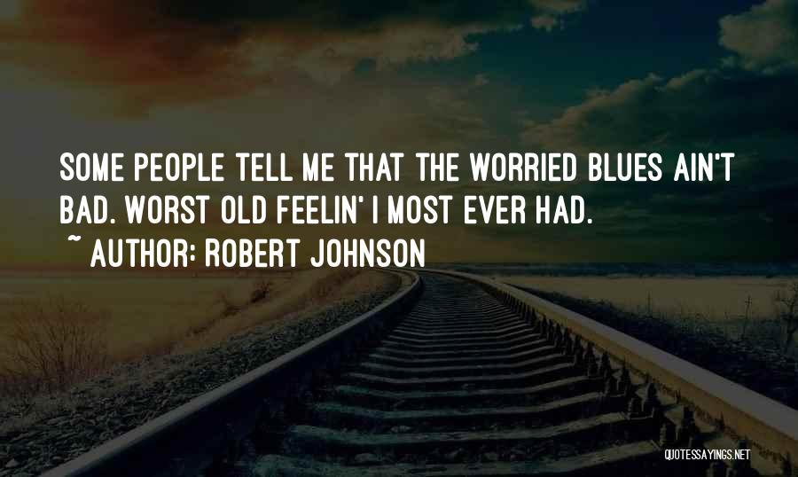 Robert Johnson Quotes 607212