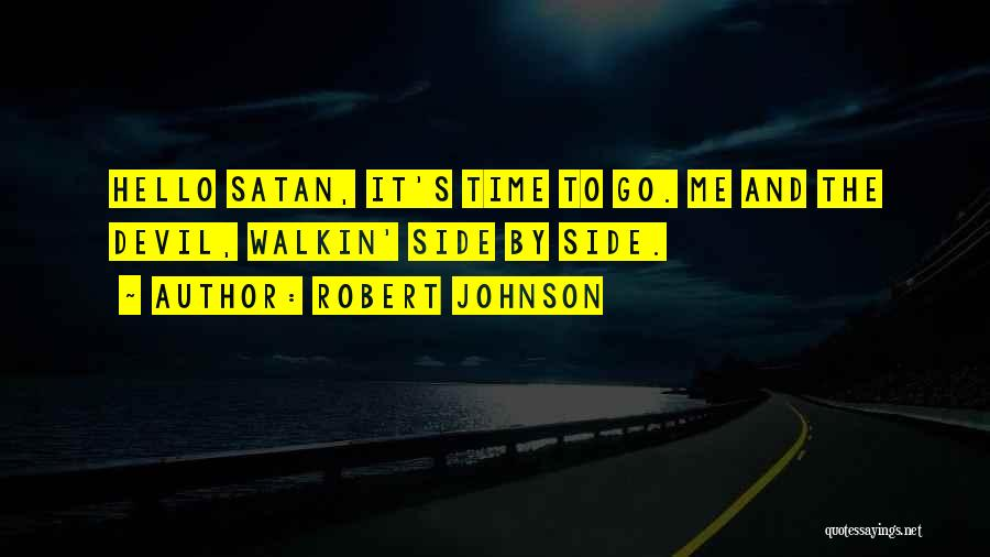 Robert Johnson Quotes 814999
