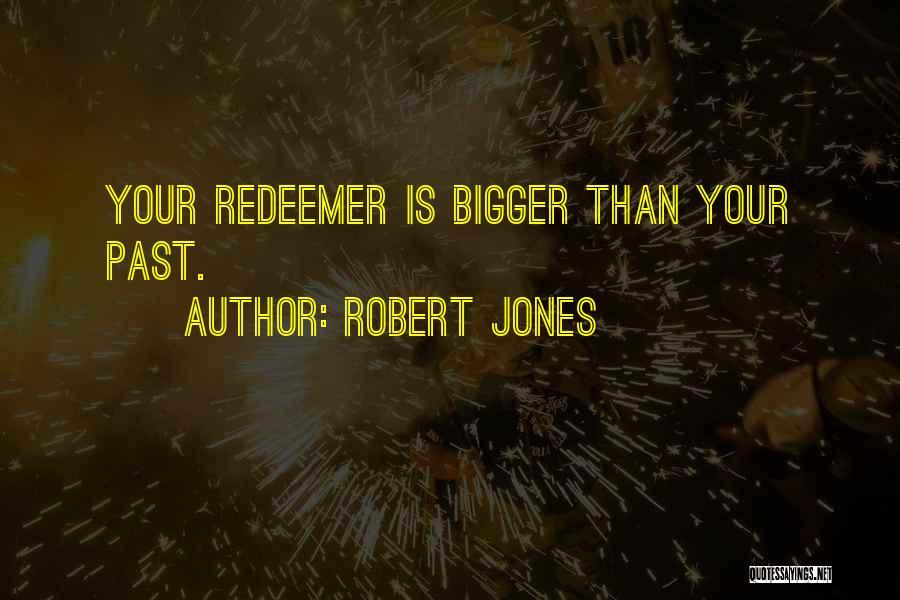 Robert Jones Quotes 1963956
