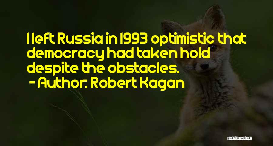 Robert Kagan Quotes 1564359