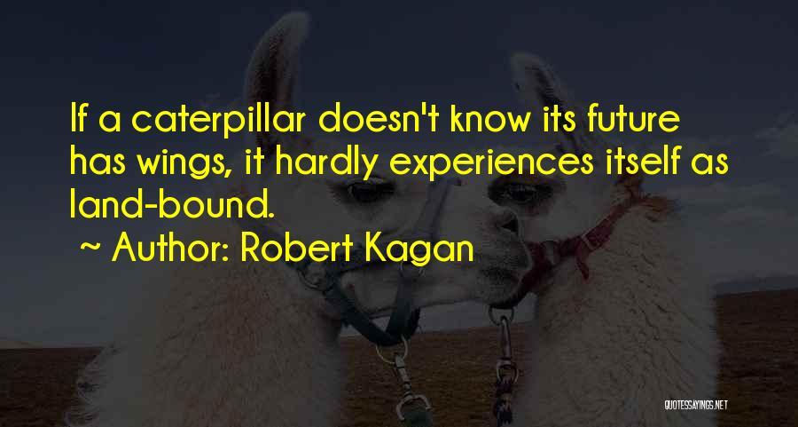 Robert Kagan Quotes 647997