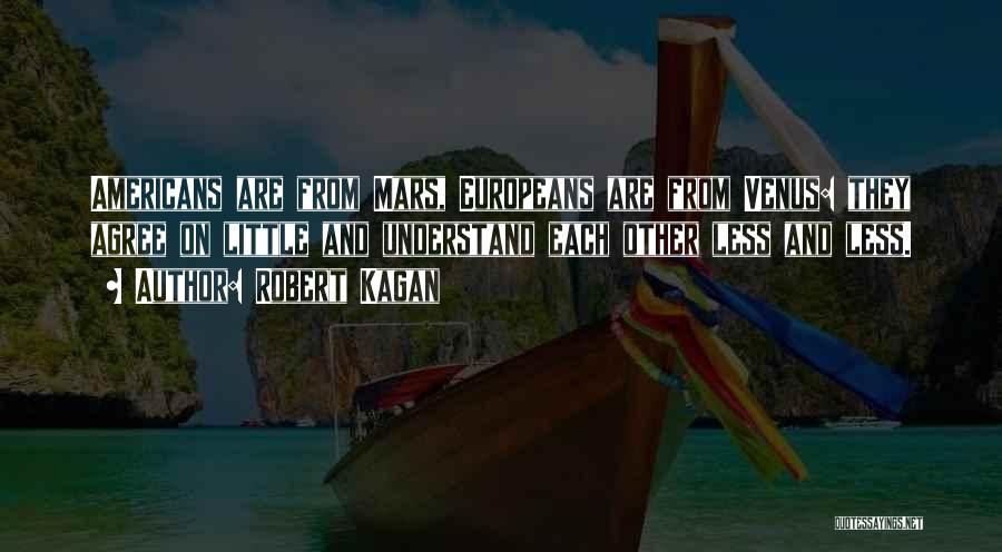 Robert Kagan Quotes 944652