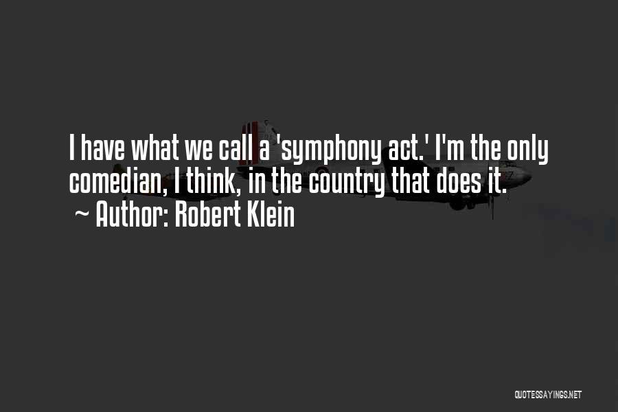 Robert Klein Quotes 1333041