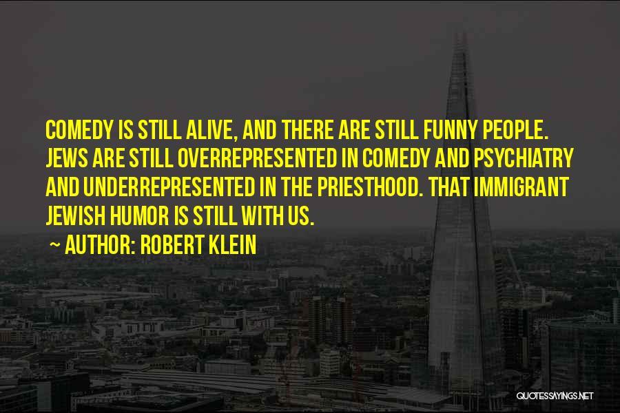 Robert Klein Quotes 205236