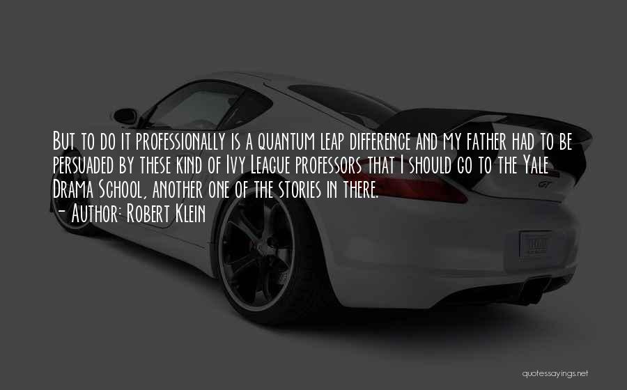 Robert Klein Quotes 228131