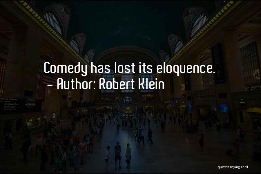 Robert Klein Quotes 324093