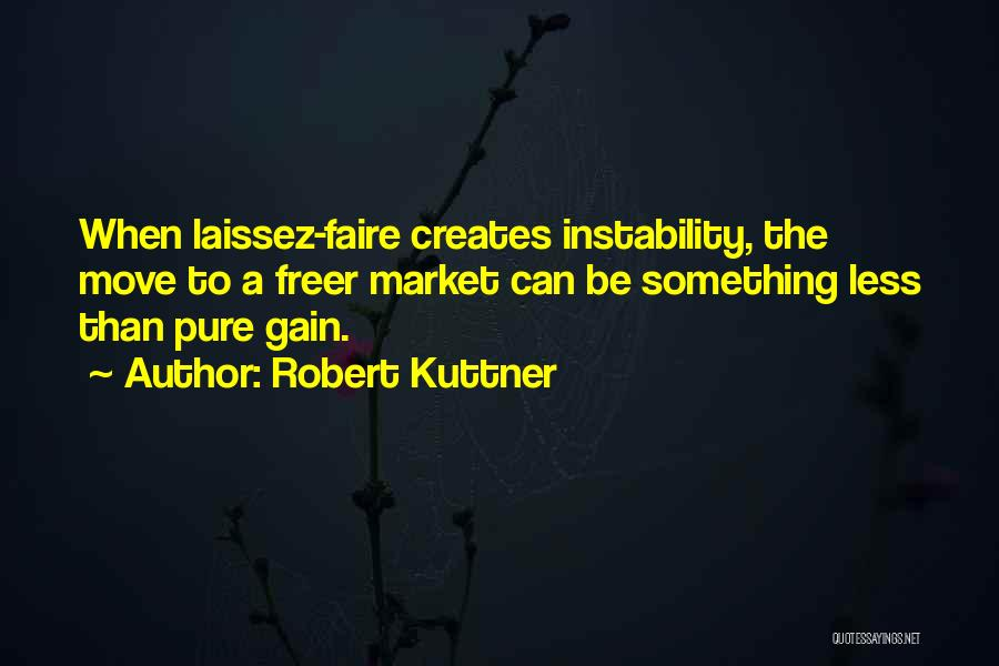Robert Kuttner Quotes 1413295