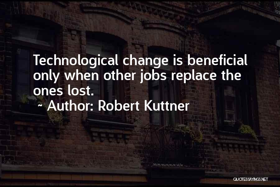 Robert Kuttner Quotes 1483092