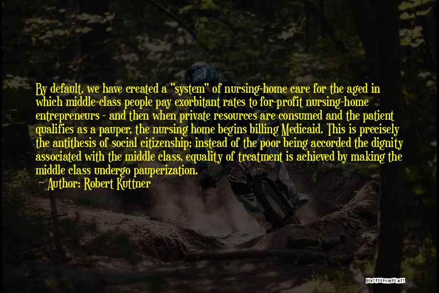 Robert Kuttner Quotes 2150333