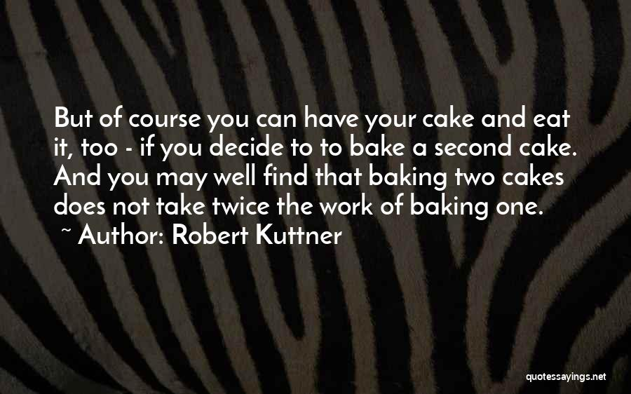 Robert Kuttner Quotes 849160