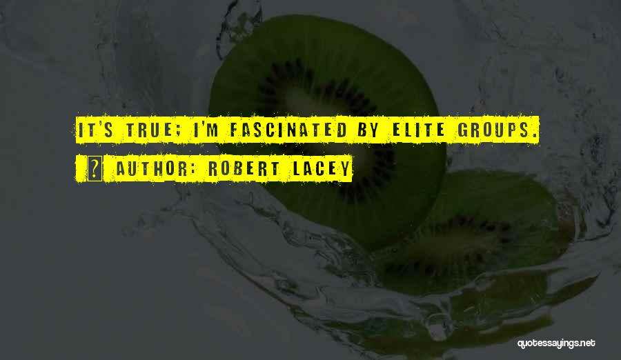 Robert Lacey Quotes 1197267