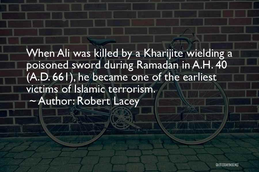 Robert Lacey Quotes 1956138