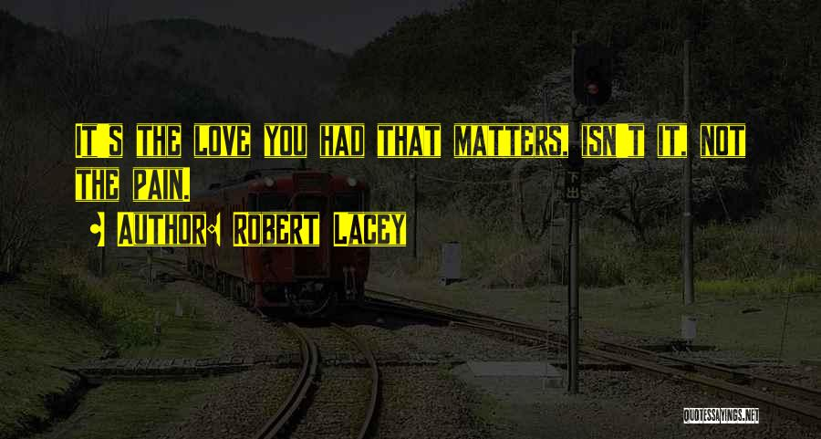 Robert Lacey Quotes 2086255