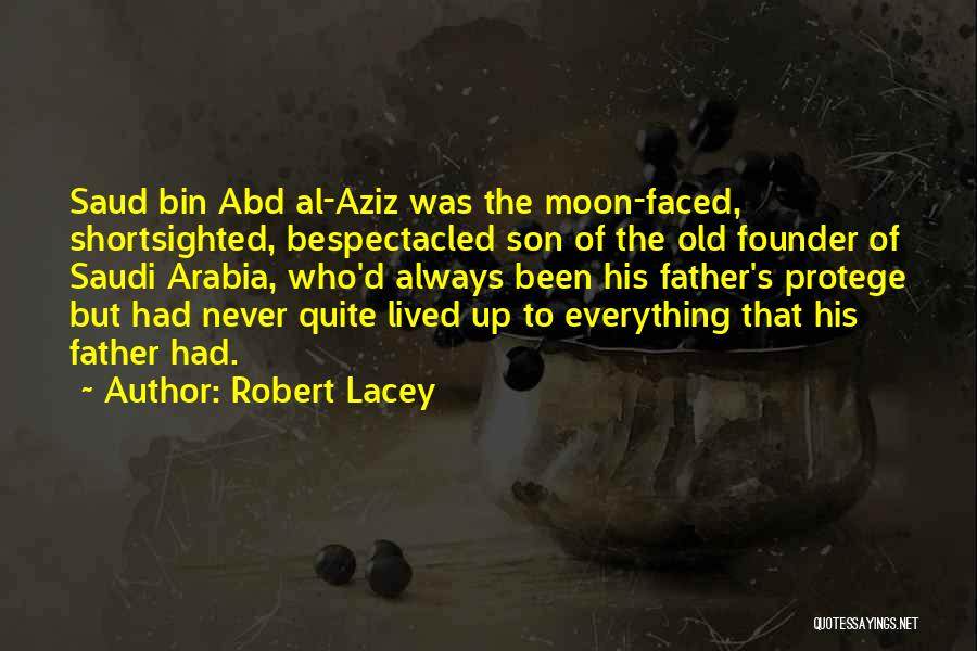 Robert Lacey Quotes 252757