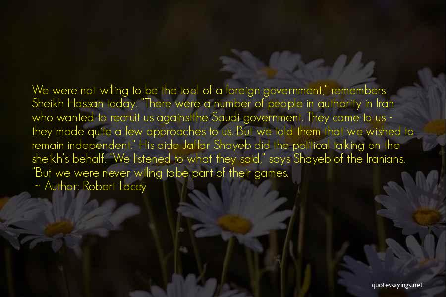 Robert Lacey Quotes 604177