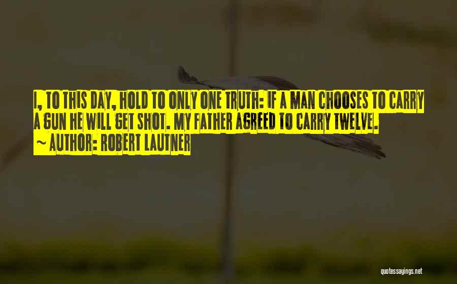Robert Lautner Quotes 1848763