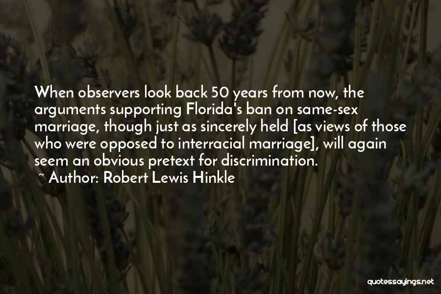 Robert Lewis Hinkle Quotes 570640