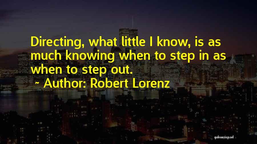 Robert Lorenz Quotes 516963