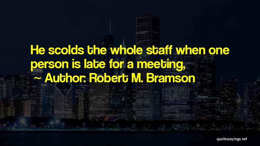 Robert M. Bramson Quotes 1057237