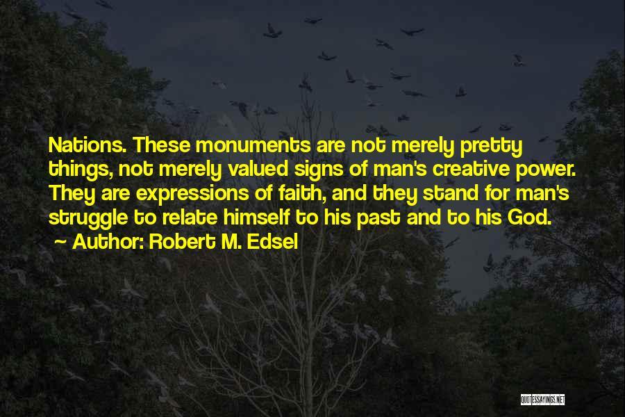 Robert M. Edsel Quotes 1010739
