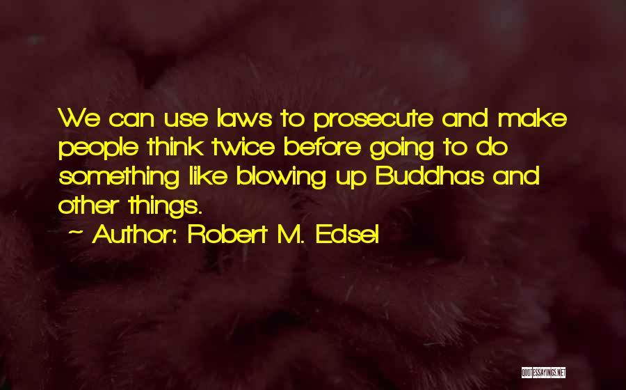 Robert M. Edsel Quotes 1032803