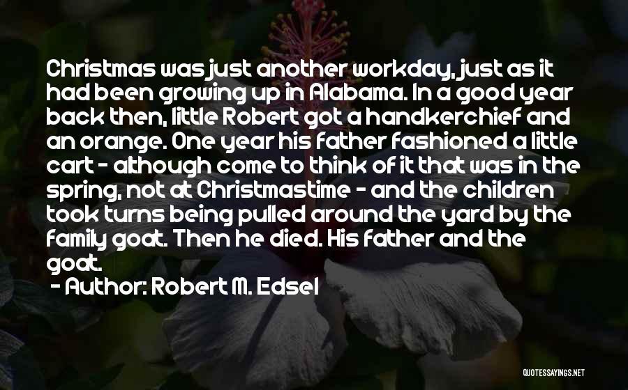 Robert M. Edsel Quotes 1210398