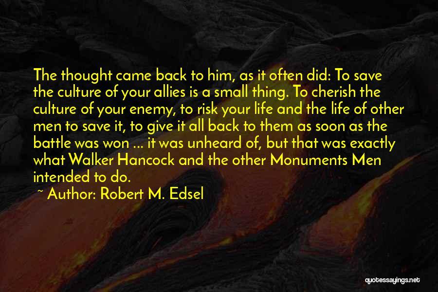 Robert M. Edsel Quotes 1224857