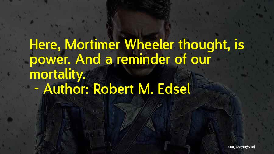 Robert M. Edsel Quotes 1245479